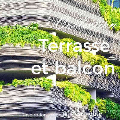 Collection Terrasse et balcon