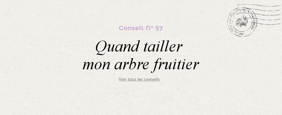 57 - Qaund tailler mon arbre fruitier
