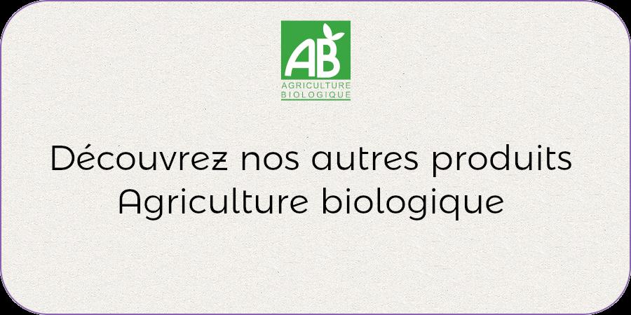 Nos autres produits agriculture biologique !