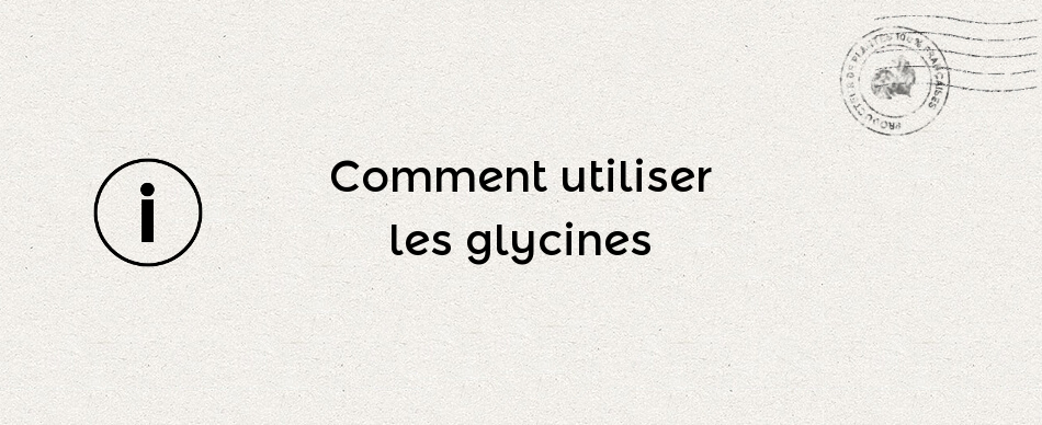 Comment utiliser la glycine ?